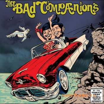 The Bad Companions - What, Me Worry? (2012)