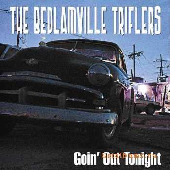 The Bedlamville Triflers - Goin' Out Tonight (2012)