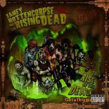 Jamey Rottencorpse and the Rising Dead - The Rise of the Dead (2011)
