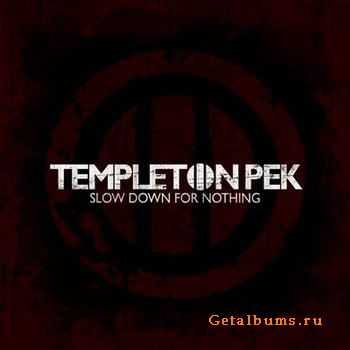 Templeton Pek - Slow Down For Nothing [EP] (2012)