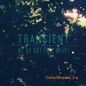 Transient - We Do Not Lose Heart (EP) (2012)