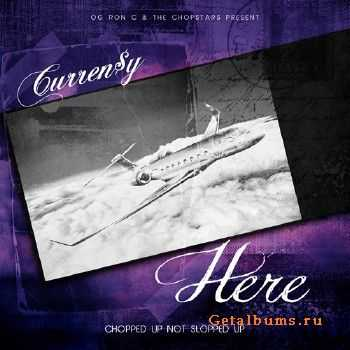 Currensy – Here (Chopped & Screwed) (2012)
