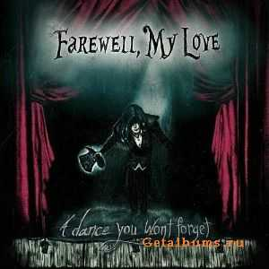 Farewell, My Love -  A Dance You Won't Forget  (EP) (2011)