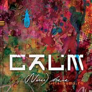 C.A.L.M. - (Now)here (2009)