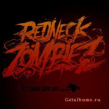 Redneck Zombiez - Let's Make Some Art! Shed Demo (Demo) (2011)