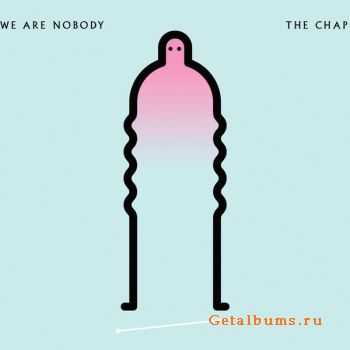 The Chap - We Are Nobody (2012)