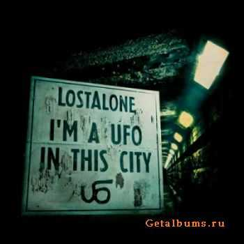 LostAlone - I'm a Ufo In This City (Deluxe Edition) (2012)