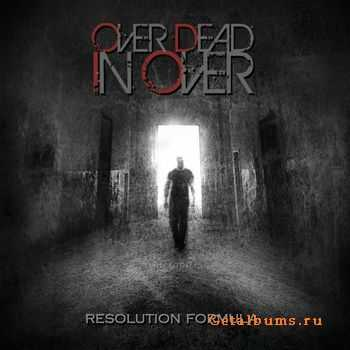 Over Dead In Over - Resolution Formula (2011)