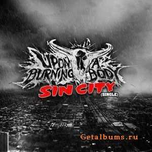 Upon A Burning Body -  Sin City (Single) (2012)
