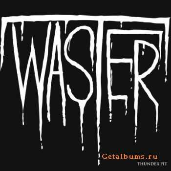 Waster - Thunder Pit (2011)