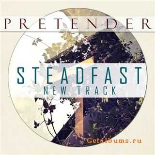 Pretender - Steadfast (Single) [2012]