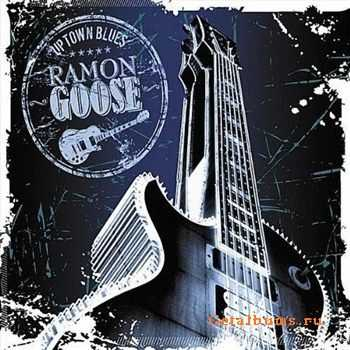 Ramon Goose - Uptown Blues (2012)