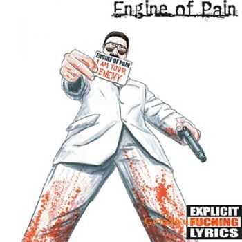 Engine Of Pain - I Am Your Enemy (2007)
