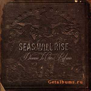 Seas Will Rise - Disease Is Our Refrain (2012)