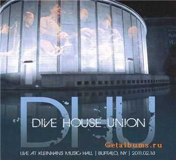 Dive House Union - Live At Kleinhans Music Hall (2011)