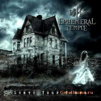 Ephemeral Temple - Leave Your Fears [EP] (2012)
