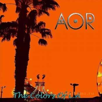 AOR - The Colors Of L.A (2012)