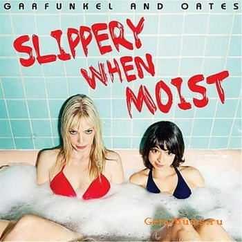 Garfunkel And Oates - Slippery When Moist (2012)