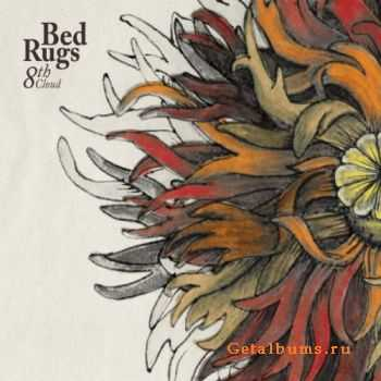 Bed Rugs - 8th Cloud (2012)