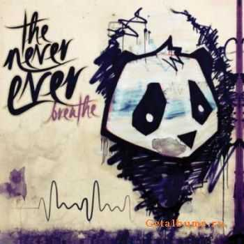 The Never Ever - Breathe [EP] (2012)