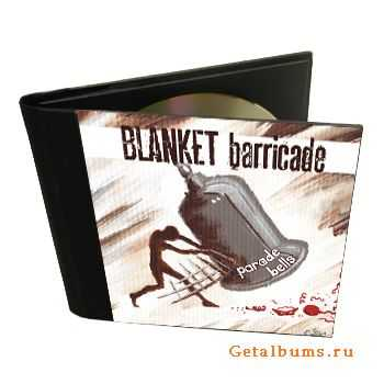 Blanket Barricade - Parade Bells (2012)