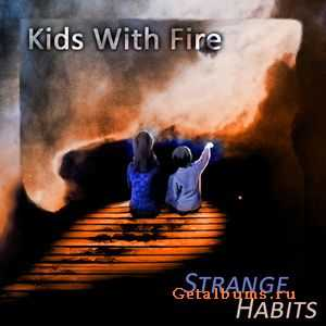 Strange Habits - Kids With Fire (2011)