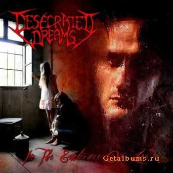 Desecrated Dreams - In The Embrace Of Lies (2010)