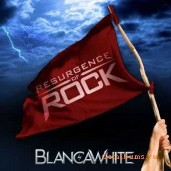 BlancaWhite - Resurgence Of Rock (2012)