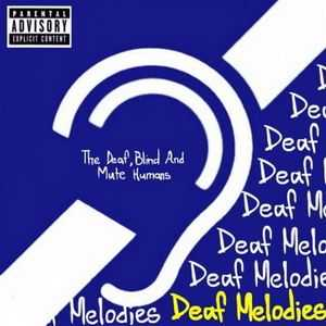The Deaf, Blind And Mute Humans - Deaf Melodies (EP)  (2011)