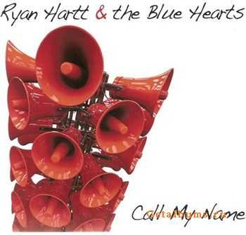 Ryan Hartt & the Blue Hearts - Call My Name (2012)
