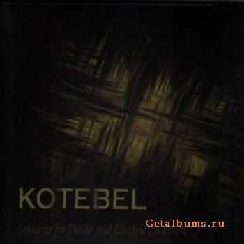 Kotebel - Concerto For Piano And Electric Ensemble (2012)