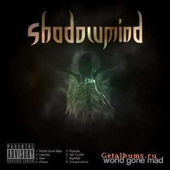 Shadowmind - World Gone Mad  (2012)