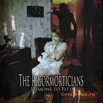 The Rigormorticians - Demons To Feed (2010)