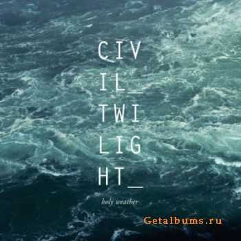 Civil Twilight - Holy Weather [iTunes Edition] (2012)