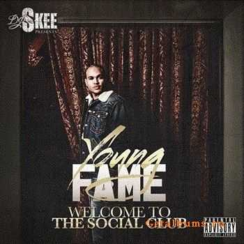 Young Fame - Welcome To The Social Club (2012)
