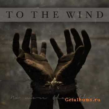 To The Wind - No More Than This (EP) (2012)