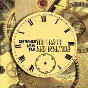 The Frank And Walters - Greenwich Mean Time (2012)