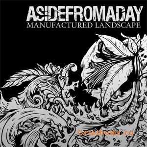 AsideFromADay - Manufactured LandScape (2009)