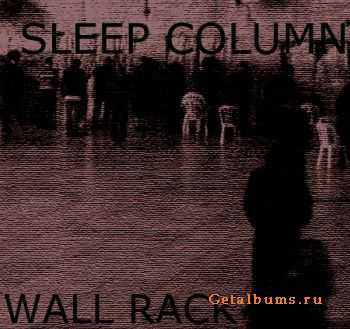 Sleep Column - Wall Rack (2012)