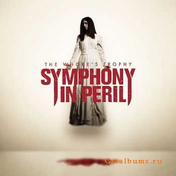 Symphony In Peril - The Whore's Trophy (2006)