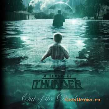 A Sound Of Thunder  - Out Of Darkness  (2012)