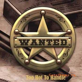 Wanted - Too Hot To Handle (2009)