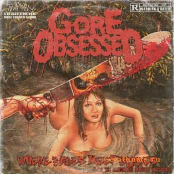 Gore Obsessed - Where Babes Meet Blades (EP) (2012)