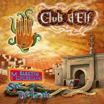 Club d'Elf - Electric Moroccoland / So Below (2011)