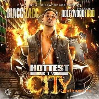 Blacc Zacc - Hottest In Da City (2012)