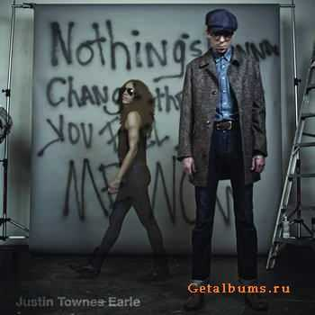 Justin Townes Earle - Nothing's Going To Change The Way You Feel About Me Now (2012)