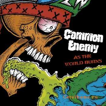 Common Enemy - As The World Burns (2012)