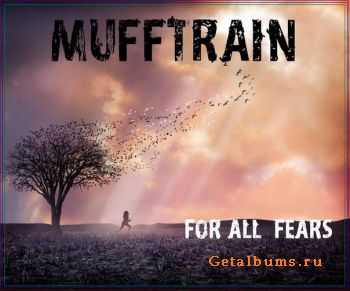 Mufftrain - For All Fears (Demo) (2012)