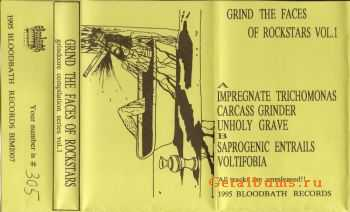 Impregnate Trichomonas & Carcass Grinder & Unholy Grave & Saprogenic Entrails & Voltifobia - Grind The Faces Of Rockstars (Split) (1995)