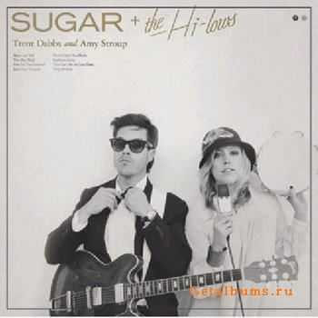 Amy Stroup & Trent Dabbs - Sugar + The High-lows (2012)
